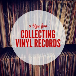 5 tips for collecting vinyl records